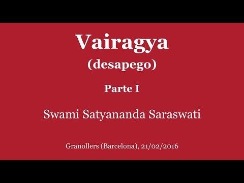 Vairagya (desapego). Parte I. Swami Satyananda Saraswati