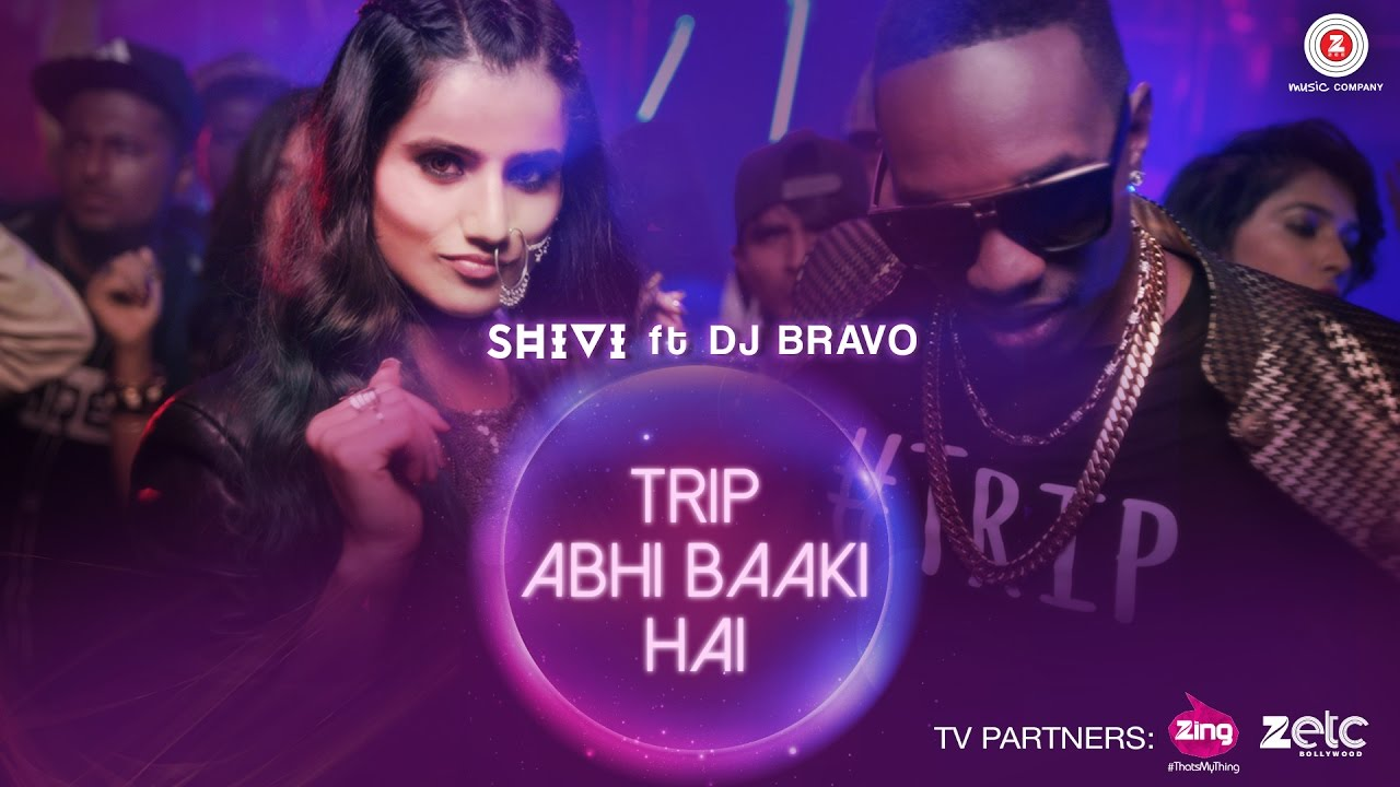 Hindi Song Trip Abhi Baaki Hai Sung By Shivi Featuring DJ Bravo