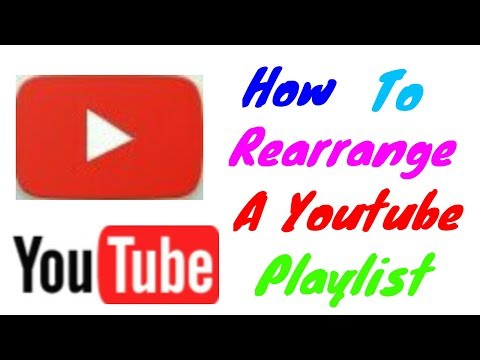 How To Rearrange Your  Youtube Video Playlist On Android | Mobile Phone | 2017