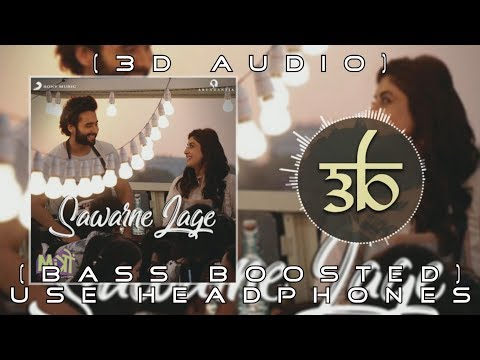 Sawarne Lage | 3D Audio | Bass Boosted | Mitron | Virtual 3d Audio | HQ