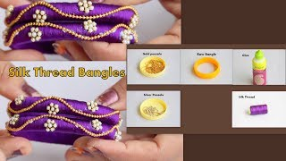 How To Make Beautiful Silk Thread Bangles | Latest Silk Thread Bangles
