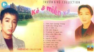[CD Nhạc Xưa] Album Kẻ Ở Miền Xa Trường Vũ Collections | Tình Bạn Quang Trung, Viết Từ KBC