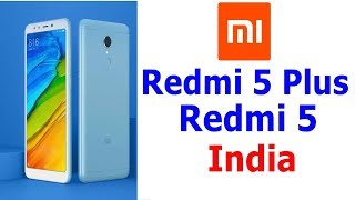 Redmi 5 | Redmi 5 Plus Price, Launching Date, Specifications