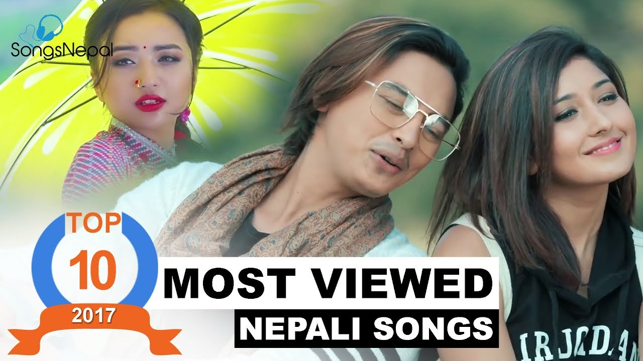 Most Viewed Nepali Music Video Popular Hit Nepali Music Video Collection 2018 Youtube