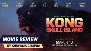Kong: Skull Island | Movie Review | Anupama Chopra | Film Companion