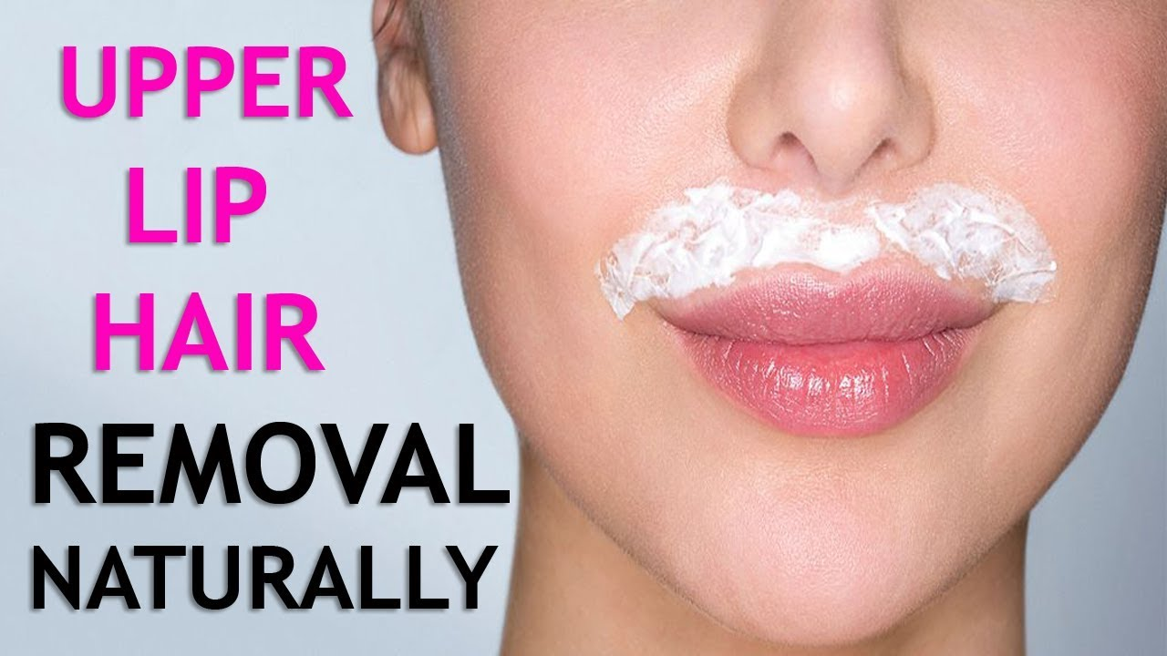 Remove Upper Lip Hair Naturally Permanently