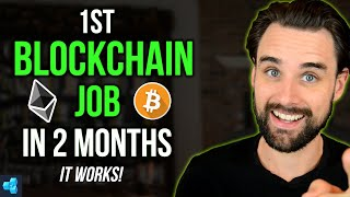 How To Get A Blockchain Developer Job In 2 Months!