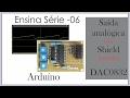 Bobsien Ensina S06E08 - Arduino - Shield DAC0832