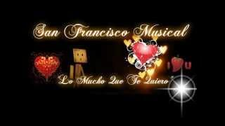 San Francisco Musical - Lo Mucho Que Te Quiero