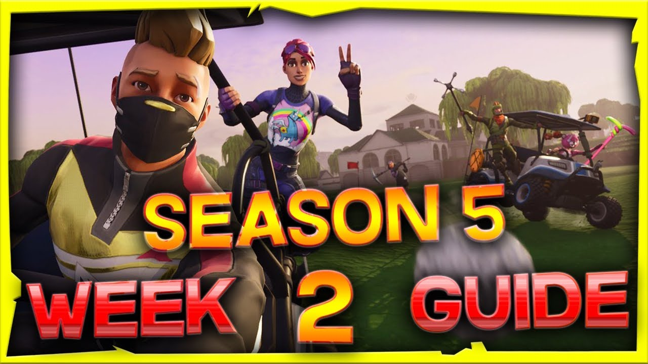 Fortnite Season 5 Week 2 Challenges Guide And Locations Youtube
