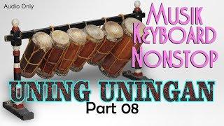 NONSTOP UNING-UNINGAN | MUSIK KEYBOARD #PART 08