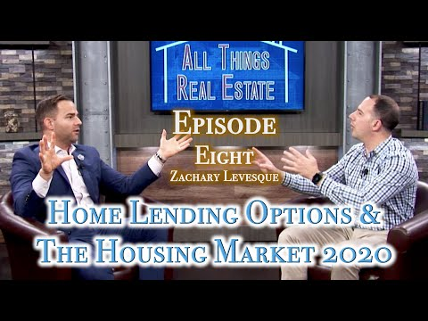 Home Lending Options & The Housing Market 2020 || ALL THINGS REAL ESTATE  E8