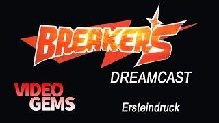 Breakers (Dreamcast) - Ersteindruck