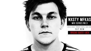 NXSTY MFKAS MIX 003 (feat. Loca)