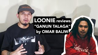 "LOONIE | BREAK IT DOWN: Song Review E11 | ""GANUN TALAGA"" by OMAR BALIW"