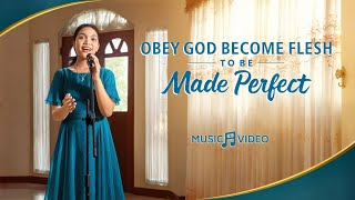 "2021 English Christian Song | ""Obey God Become Flesh to Be Made Perfect"""