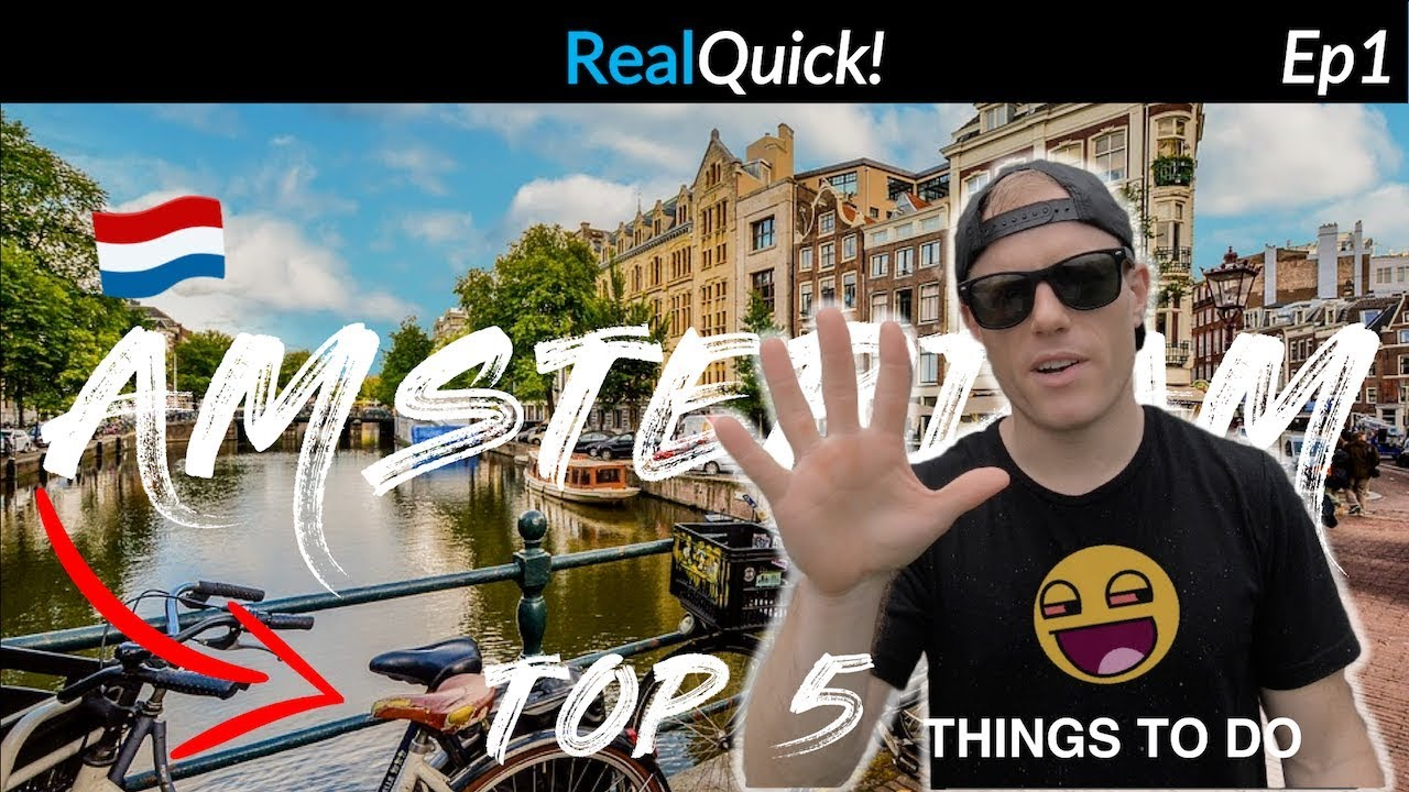 Top 5 Things to DO in Amsterdam.. Real Quick! ??[Episode 1]