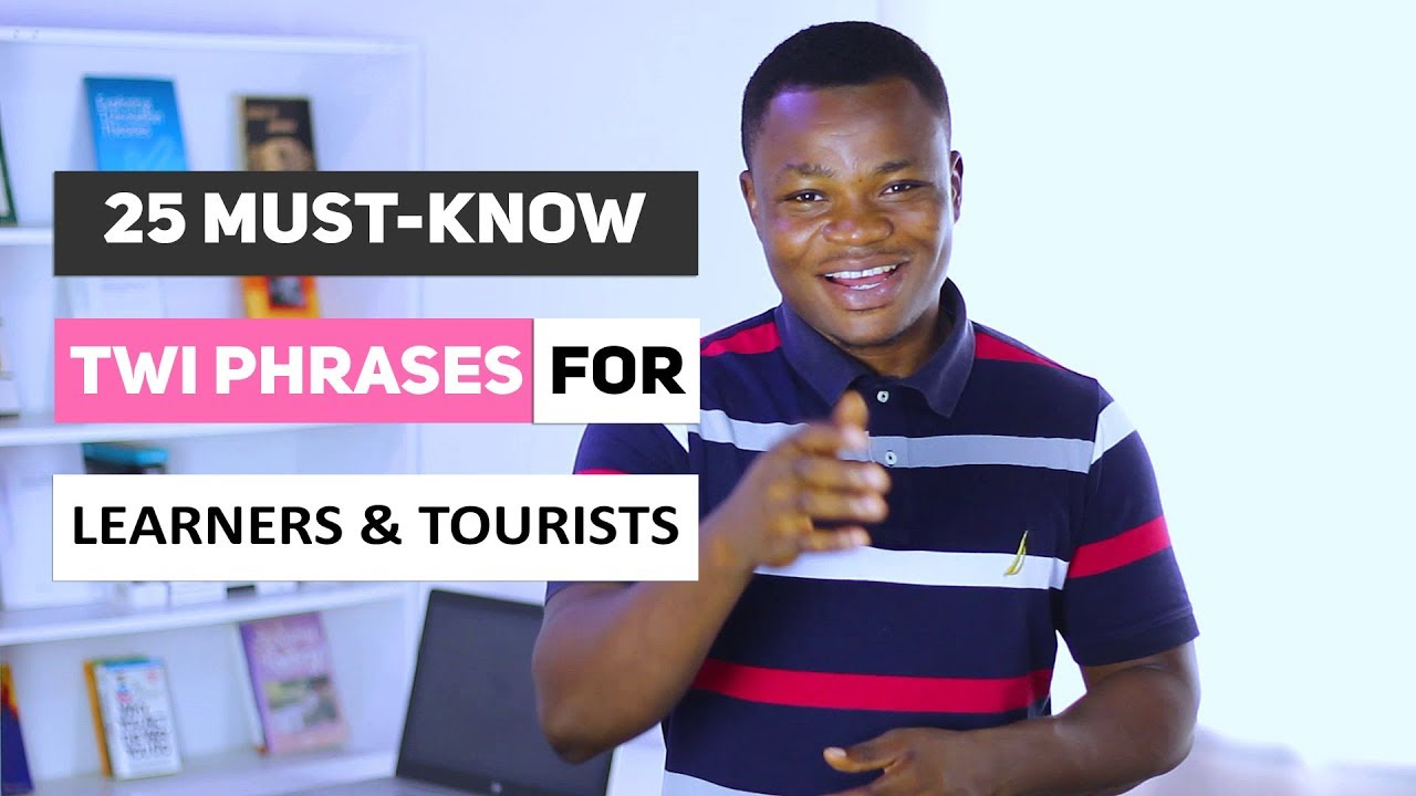 Download 25 Must-Know Twi Phrases for Learners and Tourists | Conversational Twi | Learn Akan