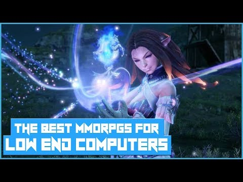 The Best MMORPGs In 2018 To Play For Low End PCs