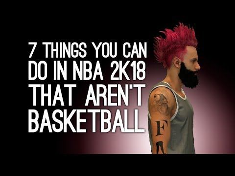 NBA 2K18 Gameplay: 7 Things You Can Do That Aren't Play Basketball