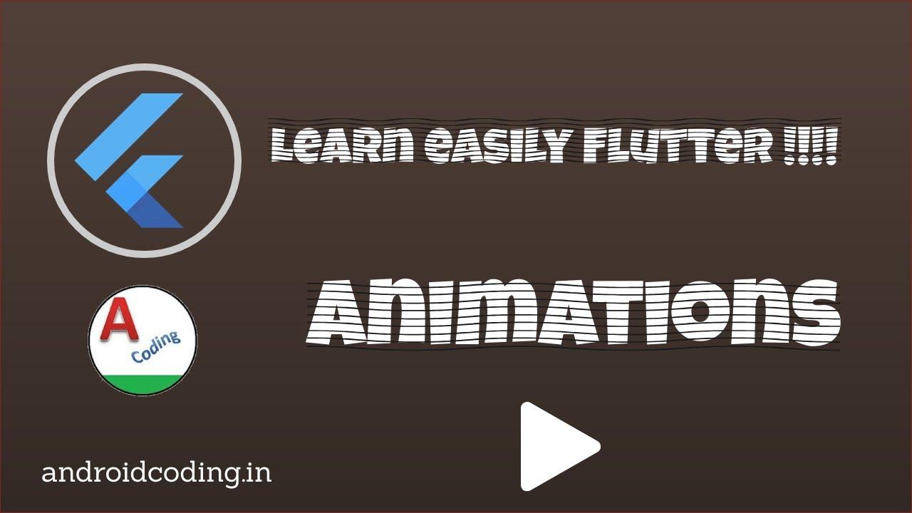 Flutter widget animation tutorial for beginners   flutter coding