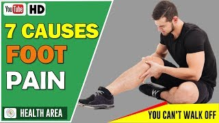 7 Causes of Foot Pain You Can't Walk Off