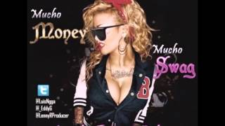 Luis Nigga - Mucho Money Mucho Swag (Ft. Eddy El Del Ingenio) [Prod. by Lenny ]