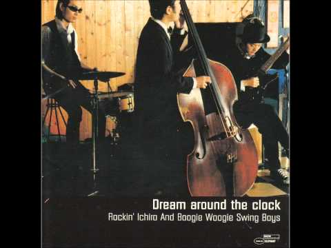 Full album - Rockin' Ichiro & Boogie Woogie Swing Boys - Dream Around the Clock