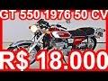 PASTORE R$ 18.000 Suzuki GT 550 1976 MT5 50 cv 5,9 mkgf #Suzuki