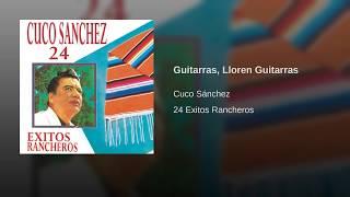 Guitarras, Lloren Guitarras