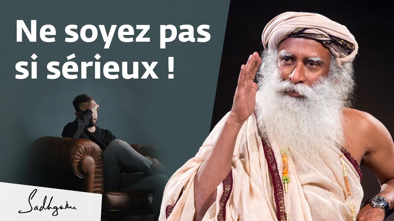 Êtes-vous devenu trop sérieux pour vivre heureux ?   Sadhguru Français
