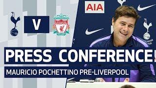 PRESS CONFERENCE | MAURICIO POCHETTINO PRE-LIVERPOOL
