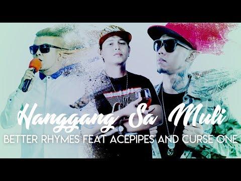 Better Rhymes - HANGGANG SA MULI Feat Acepipes & Curse One (Lyric Video)