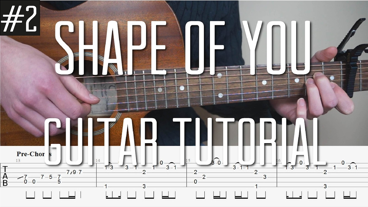 Ed Sheeran - Shape Of You - Fingerstyle Guitar Tutorial (lesson) - Part 2