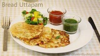 Bread Uttapam Recipe | Healthy Indian Breakfast and Snacks Recipes By Shilpi