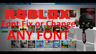 How to FIX or Change your font on ROBLOX!!!