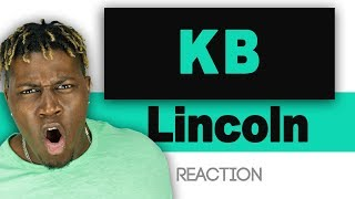 KB - Lincoln (Most Underrated Banger) TM Reacts (2LM Reaction)