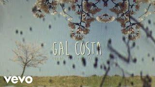 Gal Costa - Quando Você Olha Pra Ela (Lyric Vídeo)