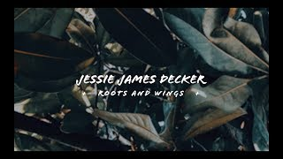 Jessie James Decker - Roots and Wings (Lyric Video)