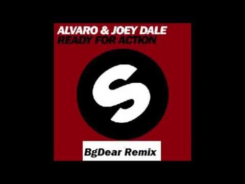 Alvaro & Joey Dale - Ready For Action (BgDear Remix)