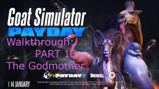 Goat Simulator PAYDAY: Part 13 - The Godmother