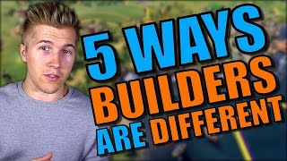 5 Ways Builders in Civilization 6 Will Change from Workers in Civilization 5 [First Look Strategy]