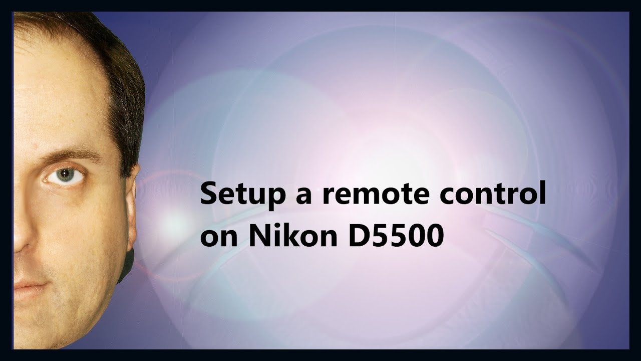 Setup A Remote Control On Nikon D5500 Youtube The Wireless System Has Four Modes Toggle
