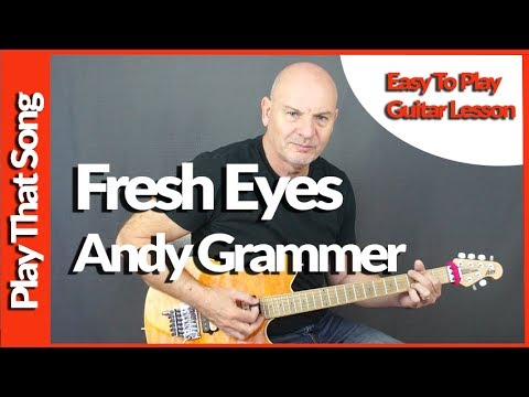 How To Play Fresh Eyes by Andy Grammer Easy Guitar Tutorial