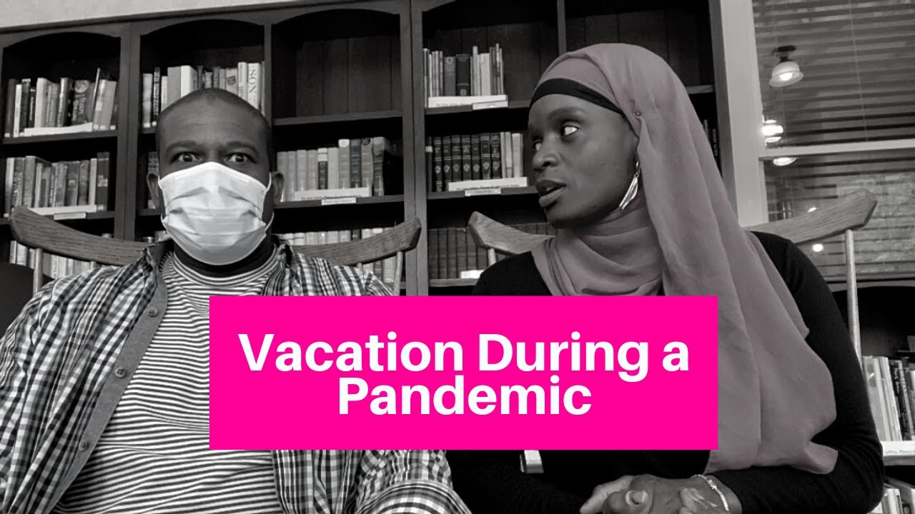 Vacation During a Pandemic - YouTube
