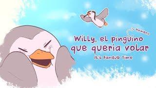 Willy, el pingüino (hembra) que quería volar - ItsFanDubTime