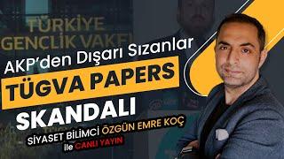 AKP'DEN DIŞARI SIZANLAR TÜGVA PAPERS SKANDALI