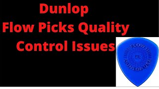 Dunlop Guitar Picks Quality Control Issues (Flow Pick Demo)