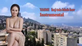 Yasmi - Koj Tsis Hlub Kuv Instrumental karaoke ( thov pab 1000 subscribe )