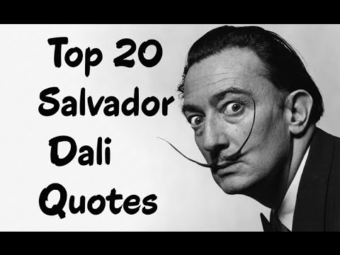 Top 20 Salvador Dali Quotes (Author of The Secret Life of Salvador Dalí)